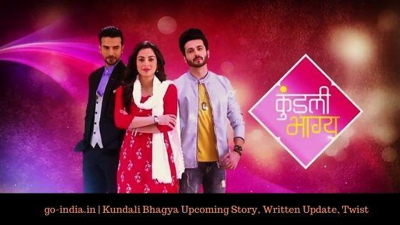 Kundali Bhagya Upcoming Story, Spoilers, Latest News, Gossips, Twist