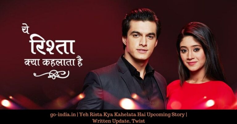 Yeh Rishta Kya Kehlata Hai Upcoming Story, Spoilers, Latest News, Gossips, Twist