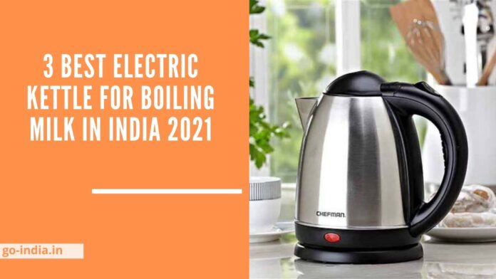 Best Electric Kettle for Boiling Milk in India
