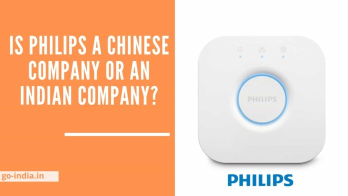 Is Philips a Chinese Company or an Indian Company