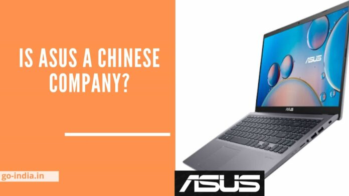 Is Asus a Chinese Company