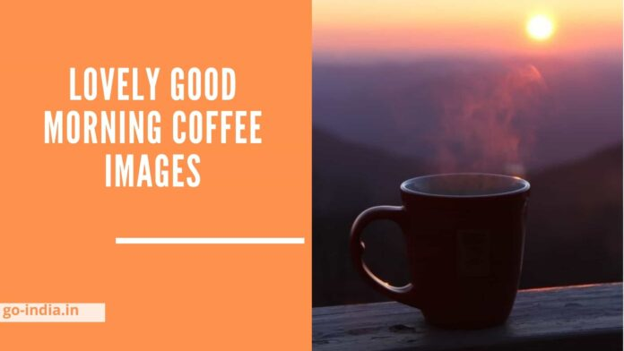 Lovely Good Morning Coffee Images