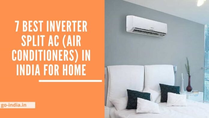 7 Best Inverter Split AC (Air Conditioners) in India for Home