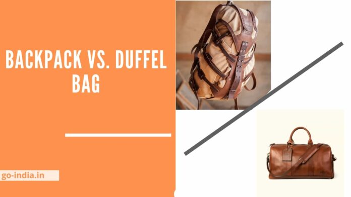 Backpack Vs. Duffel Bag