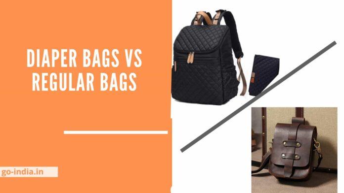 Diaper Bags Vs Regular Bags