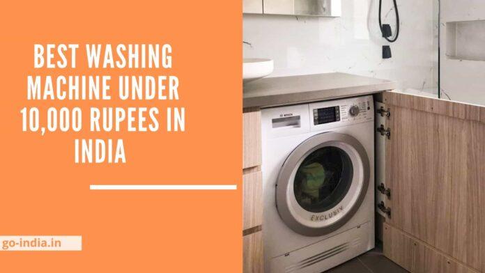 Best Washing Machine Under 10,000 Rupees in India