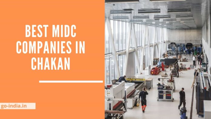 Best MIDC Companies in Chakan
