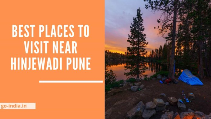 Best Places to Visit near Hinjewadi Pune