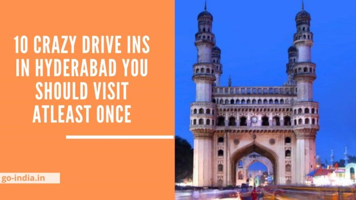 10 Crazy Drive Ins in Hyderabad you should visit atleast once