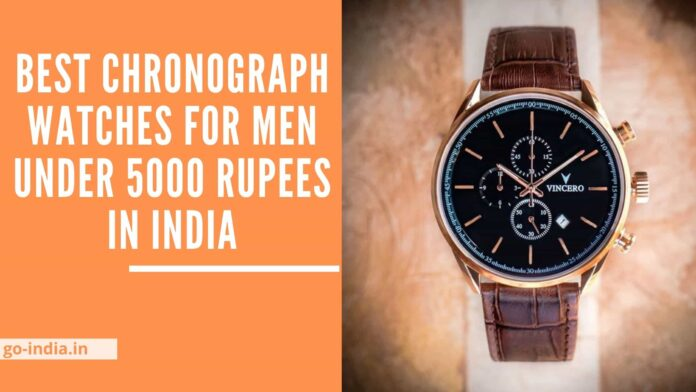 Best Chronograph Watches For Men Under 5000 Rupees in India