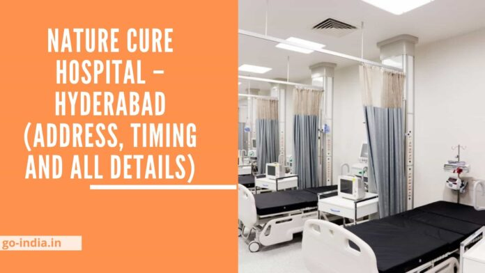 Nature Cure Hospital – Hyderabad (Address, Timing and All Details)