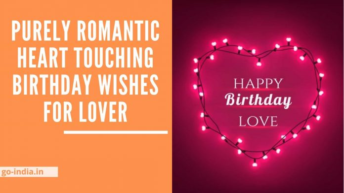 Purely Romantic Heart Touching Birthday Wishes for Lover
